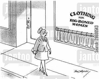 clothes shop cartoon humor: Clothing for Big Boned Women.