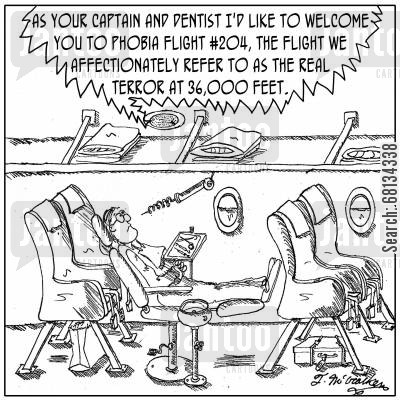 fear of flying cartoon humor: 'As your captain and dentist I'd like to welcome you to phobia flight #204, the flight we affectionately refer to as the real terror at 36,000 feet.'