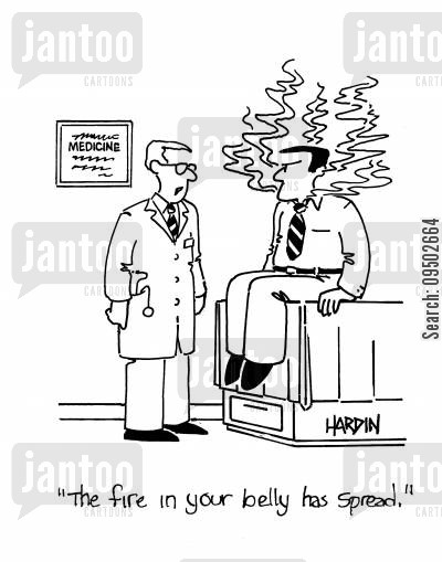 fire in the belly cartoon humor: 'The fire in your belly has spread.'