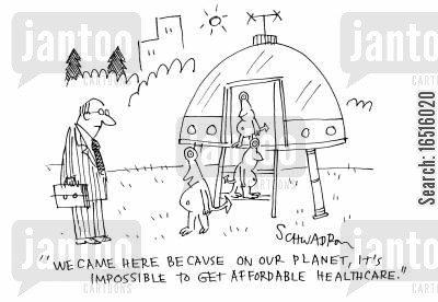 national health care cartoon humor: 'We came here because on our planet, it's impossible to get affordable healthcare.'