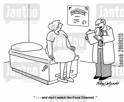 tempt cartoon humor: '... and don't watch the Food Channel.'