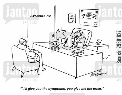 sicknesses cartoon humor: 'I'll give you the symptoms, you give me the price.'