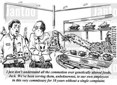 biological cartoon humor: 'I just don't understand all the commotion over genetically altered foods, Jack. We've beens serving them, unbeknownst, to our employees in the very commissary for 10 years without a single complaint.'
