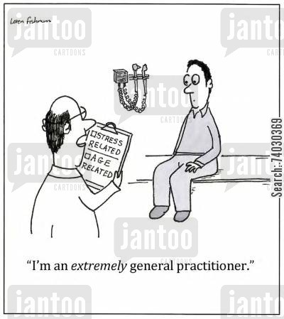 complementary cartoon humor: 'I'm an extremely general practitioner.'
