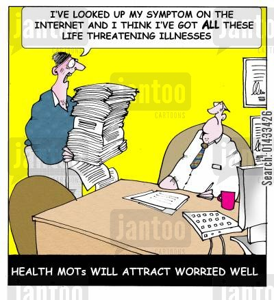 self diagnosis cartoon humor: Health MOT's will attract 'worried well': I've looked up my symptoms on the internet and I think I've got ALL these life threatening illnesses.