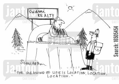 property cartoon humor: 'The meaning of life is loction,location,location.'