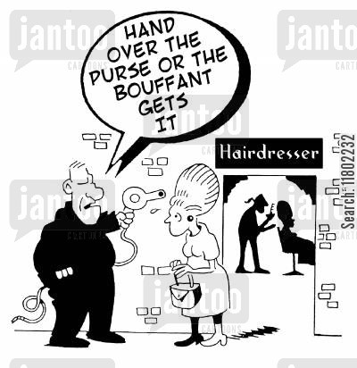 bouffant cartoon humor: Man mugging women on the way out of the hairdressers using a hairdryer: 'Hand over the purse or the bouffant gets it.'