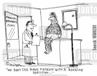 hair growth stimulant cartoon humor: 'We don't see many patients with a Rogaine addiction.'