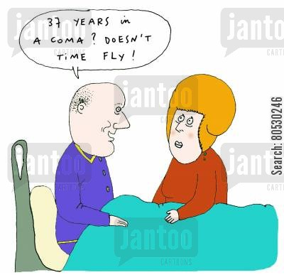 passing the time cartoon humor: '37 years in a coma? Doesn't time fly!'