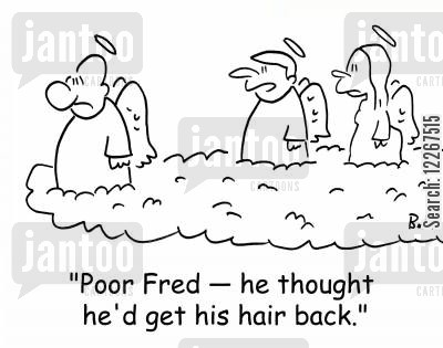 haloes cartoon humor: 'Poor Fred -- he thought he'd get his hair back.'