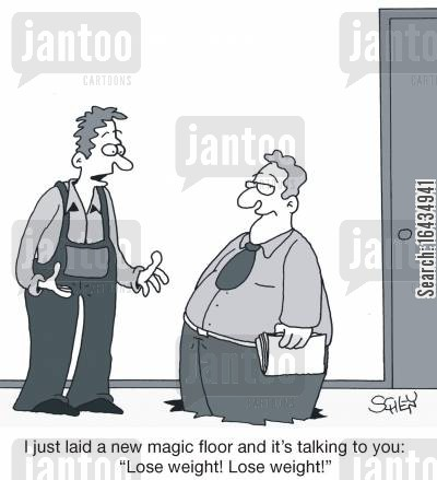 magic floors cartoon humor: 'I just laid a new magic floor and it's talking to you: 'Lose weight! Lose weight!'