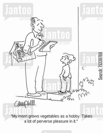 dietitians cartoon humor: 'My mom grows vegetables as a hobby. Takes a lot of perverse pleasure in it.'