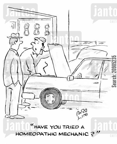 broken car cartoon humor: 'Have you tried a homeopathic mechanic?'