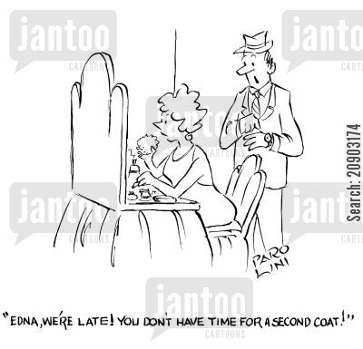 impatient husband cartoon humor: 'Edna, we're late! You don't have time for a second coat!'