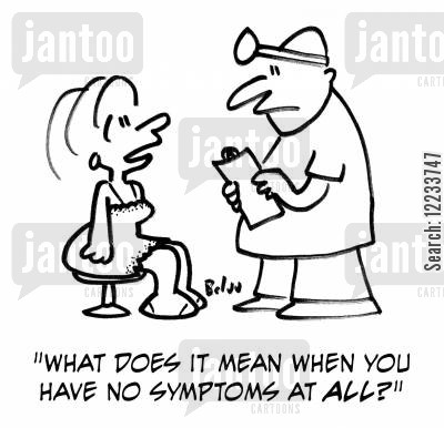 symptom cartoon humor: 'What does it me when you have no symptoms at all?'