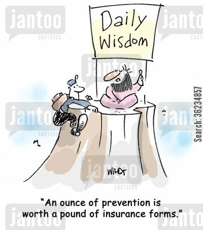 prevention cartoon humor: An ounce of prevention is worth a pound of insurance forms.