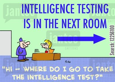 intelligence testing cartoon humor: INTELLIGENCE TESTING IS IN THE NEXT ROOM, 'Hi -- Where do I go to take the intelligence test?'