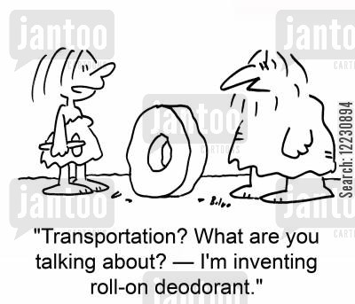 deoderants cartoon humor: 'Transportation? What are you talking about? — I'm inventing roll-on deodorant.'