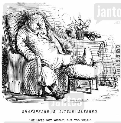 luxurious cartoon humor: Shakspeare a little altered. - 'He lived not wisely, but too well.'