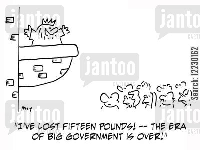royalthy cartoon humor: 'I've lost fifteen pounds! — the era of big government is over!'