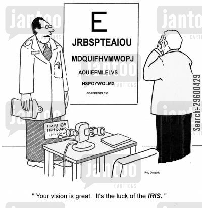sight test cartoon humor: 'Your vision is great. It's the luck of the Iris.'