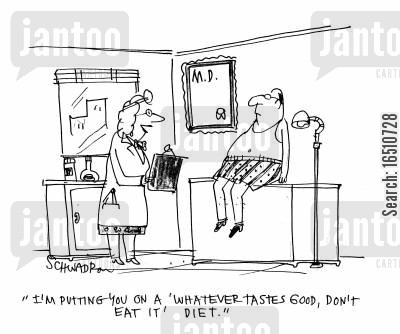 light foods cartoon humor: 'I'm putting you on a 'whatever tastes good, don't eat it' diet.'