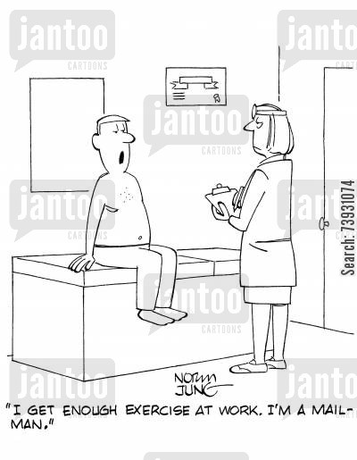 active lifestyles cartoon humor: 'I get enough exercise at work. I'm a mailman.'