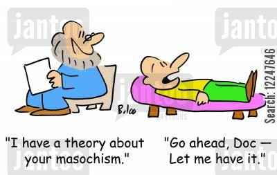 masochists cartoon humor: 'I have a theory about your masochism.', 'Go ahead, Doc -- Let me have it.'