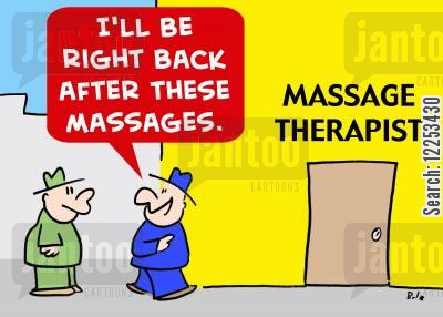 massage therapists cartoon humor: 'I'll be right back after these massages.'