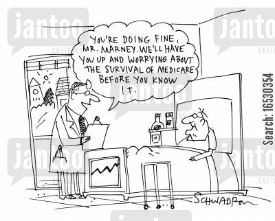 health insurances cartoon humor: 'You're doing fine Mr. Marney. We'll have you and worrying about the survival of medicare before you know it.'