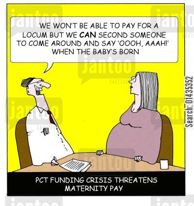 funding cuts cartoon humor: PCT funding crisis threatens maternity pay