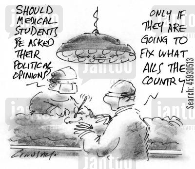 political opinion cartoon humor: Should medical students be asked their political opinions?