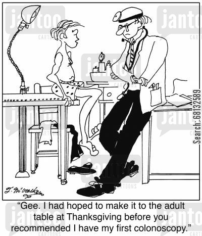 adult table cartoon humor: 'Gee. I had hoped to make it to the adult table at Thanksgiving before you recommended I have my first colonoscopy.'