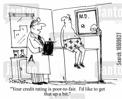 medicos cartoon humor: 'Your credit rating is poor to fair. I'd like to get that up a bit.'