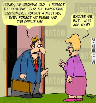 growing old cartoon humor: 'Honey, I'm growing old... I forgot the contract for the important customer, I forgot a meeting, I even forgot my purse and the office key...' - 'Excuse me, but... who are you?!'