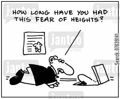 acrophobic cartoon humor: 'How long have you had this fear of heights?'