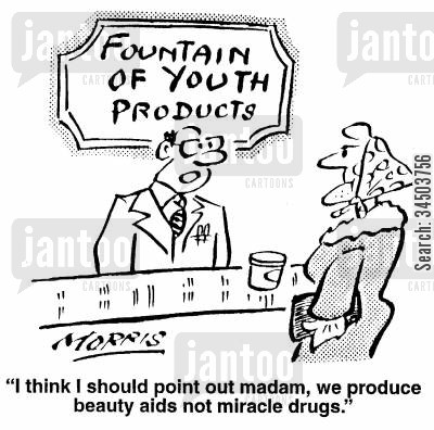 miracle drug cartoon humor: I think I should point out Madam, we produce beauty aids not miracle drugs.