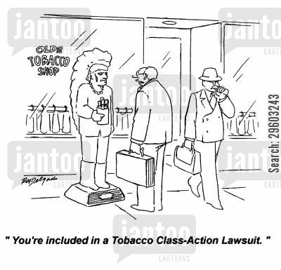 native cartoon humor: 'You're included in a tobacco class-action lawsuit.'