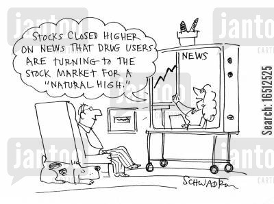 drug taker cartoon humor: 'Stocks closed higher on news that drug users are turning to the stock market for a natural high.'