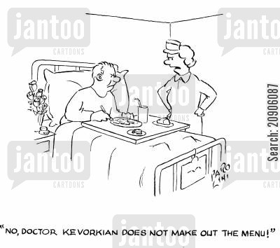hospital foods cartoon humor: 'No, Doctor Kevorkian does not make out the menu!'