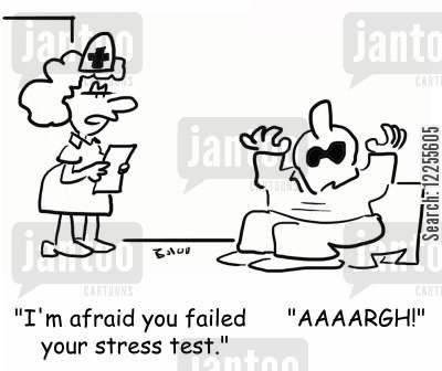 fail cartoon humor: 'I'm afraid you failed your stress test.', 'AAAARGH!'