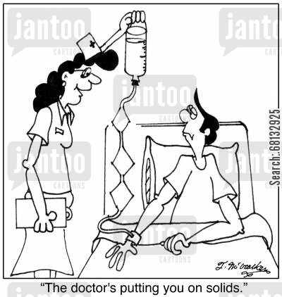 iv bags cartoon humor: 'The doctor is putting you on solids.'