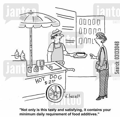 hot dog stand cartoon humor: 'Not only is this tasty and satisfying, it contains your minimum daily requirement of food additives.'