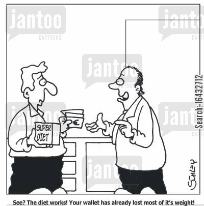 fat man cartoon humor: 'See? The diet works! Your wallet has already lost most of it's weight!'