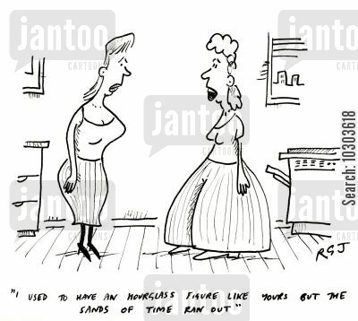 curvy woman cartoon humor: 'I used to have an hour glass figure like yours but the sands of time ran out.'
