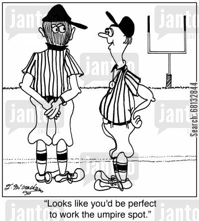 ophthalmology cartoon humor: 'Looks like you'd be perfect to work the umpire spot.'