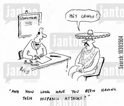 panic attacks cartoon humor: 'And how long have you been having these Hispanic attacks?'
