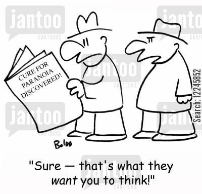cynic cartoon humor: Cure for Paranoia Discovered: 'Sure -- that's what they want you to think!'
