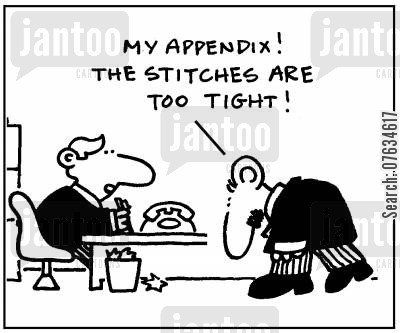 appendectomy cartoon humor: My appendix! The stitches are too tight!