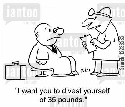 business jargon cartoon humor: 'I want you to divest yourself of 35 pounds.'